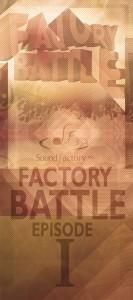 Factory Battle Episode I