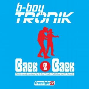 B-boy Tronik - Back 2 Back