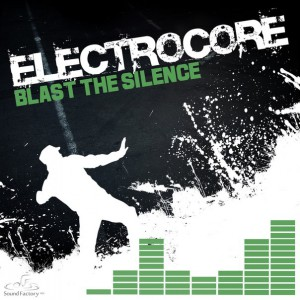 Electrocore - Blast The Silence