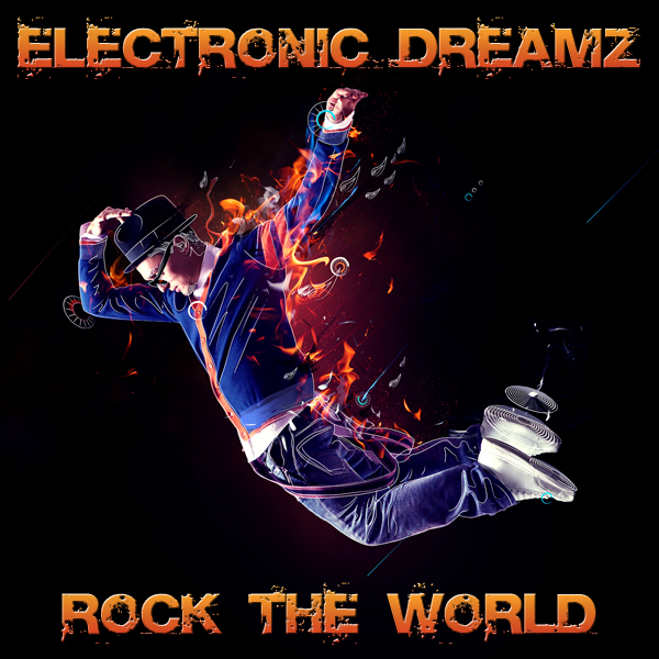 Electronic DreamZ – Rock the World