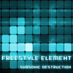 Subsonic Destruction - Freestyle Element