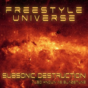 Subsonic Destruction - Freestyle Universe