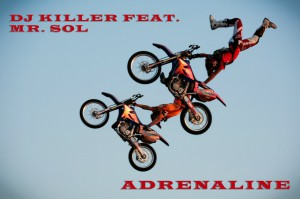 DJ Killer feat. Mr. SOL - Adrenaline