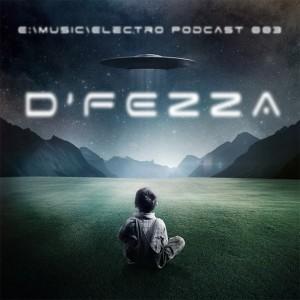 E:\music\Electro podcsat 003 - D'fezza