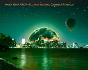 Maya Simantov – I'll Keep Waiting (Cosmic EFI Remix)
