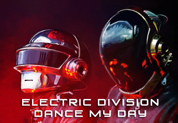 Electric Division - Dance My Day [Full Version]