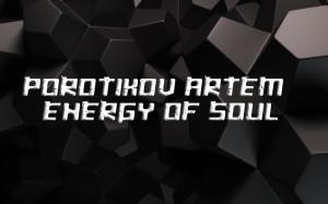 Porotikov Artem - Energy of soul