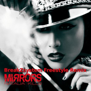 Natalia Kills - Mirrors (BreakZsystem Freestyle Remix)