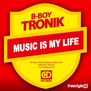 B-BOY TRONIK – Music Is My Life