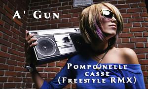A' Gun - Pompo nelle casse (Freestyle RMX)