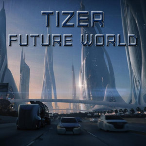 Tizer (Automatizer) - Future World