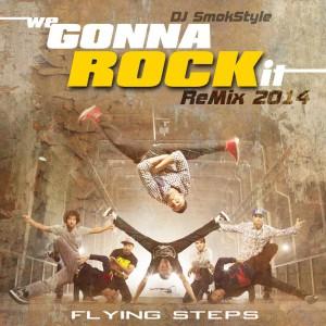 Fliyng Steps - We Gonna Rock it (Dj SmokStyle remix 2014)