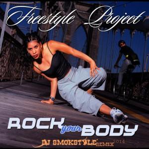 Freestyle Project - Rock Your Body(DJ SmokStyle Rmx) 2014
