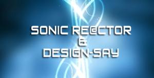 Sonic Re@ctoR & Design-Say