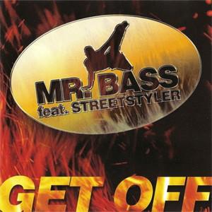 Mr. Bass feat. Streetstyler - Get Off