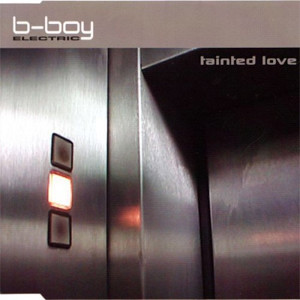 B-Boy Electric - Tainted Love