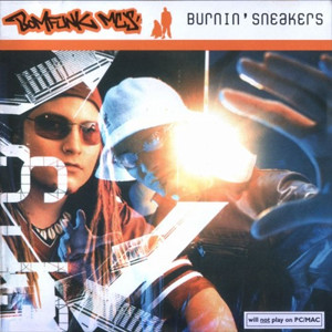 Bomfunk MC's - Burnin' Sneakers