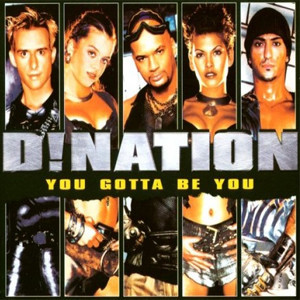 D!Nation - You Gotta Be You