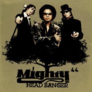 Mighty44 - HeadBanger