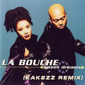 La Bouche - Sweet Dreams (kak2zz remix)
