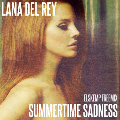 Lana del Rey - Summertime sadness (elSKemp freemix)