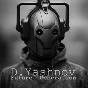 D.Yashnov - Future Generation (Original Mix)