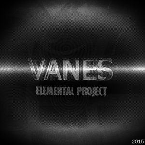 Elemental Project - Vanes