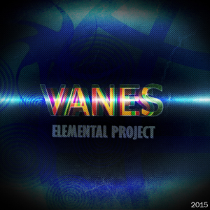 Elemental Project — Vanes