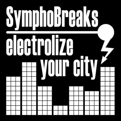 SymphoBreaks - Electrolize Your City