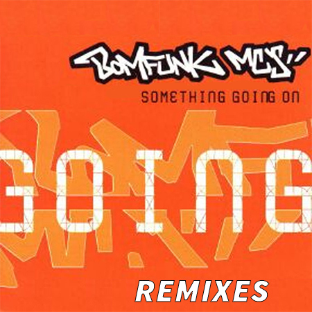 Bomfunk MC's — Something going on (remixes)