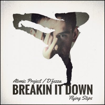 Atomic Project & ­D'fezza - Breakin' It Down (Flying Steps Cover)