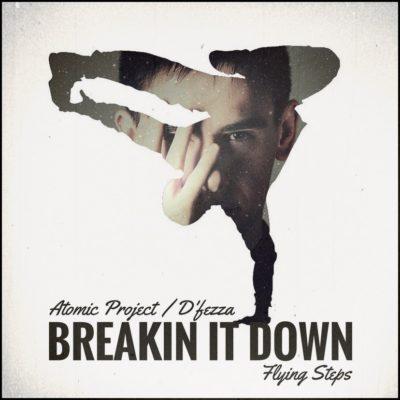 Atomic Project & D'fezza - Breakin' It Down (Flying Steps Cover)