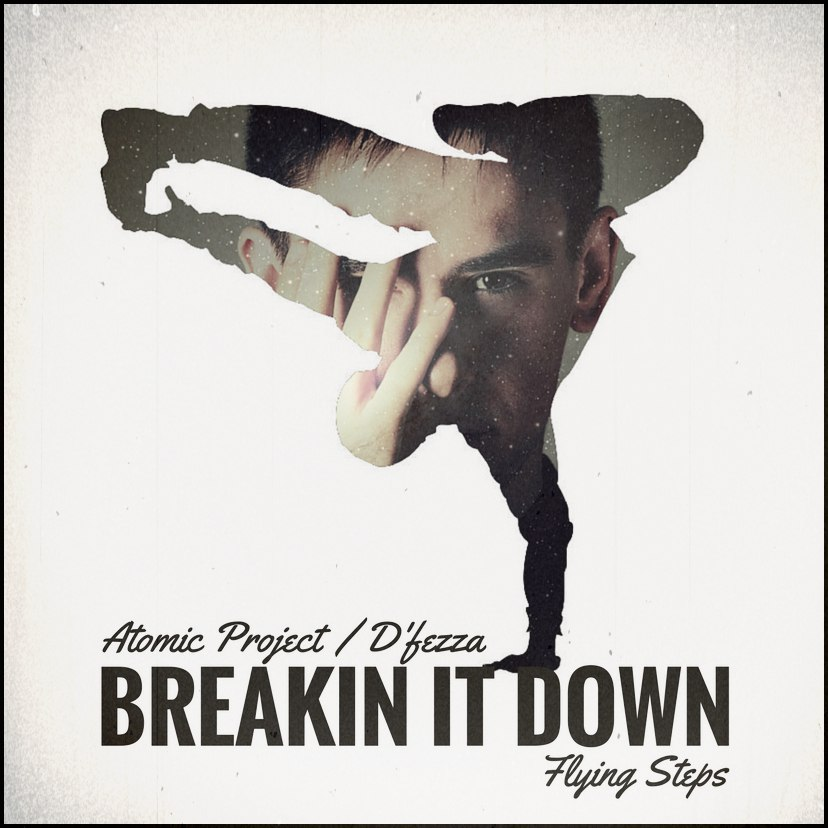 Atomic Project & D'fezza — Breakin' It Down (Flying Steps Cover)