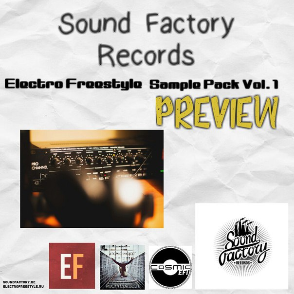 Sound Factory - Electro Freestyle Sample Pack Preview